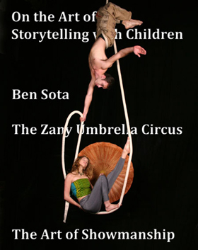 Ben Sota is the Artistic Director of the Zany Umbrella Circus