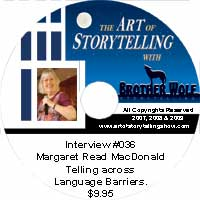The Art of Storytelling with Brother Wolf interview #036 Margaret Read Macdonald  Telling across language barriers.