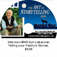 The Art of Storytelling with Brother Wolf interview #045 Syd Lieberman – Telling your Family's Stories.
