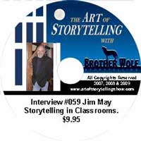 The Art of Storytelling with Brother Wolf interview #059 Jim May – Storytelling in Classrooms.