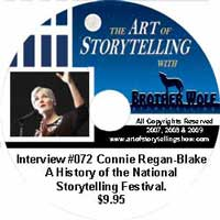 The Art of Storytelling with Brother Wolf Interview #072<br /> Connie Regan-Blake – A history of the National Storytelling Festival.