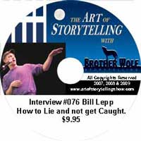 The Art of Storytelling with Brother Wolf Interview #076 Bill Lepp How to Lie and not get Caught.