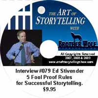 Art of Storytelling with Brother Wolf interview #079<br /> Ed Stivender – 5 Fool proof Rules for Successful Storytelling