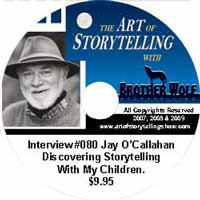Art of Storytelling with Brother Wolf interview #080 Jay O'Callahan - Discovering Storytelling With My Children.