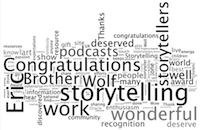 A list of words used to praise Brother Wolf's storytelling work on the Show in the last seven days...