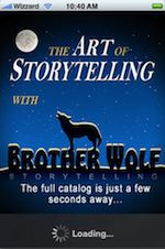 Art of Storytelling with Brother Wolf Show iPhone Application
